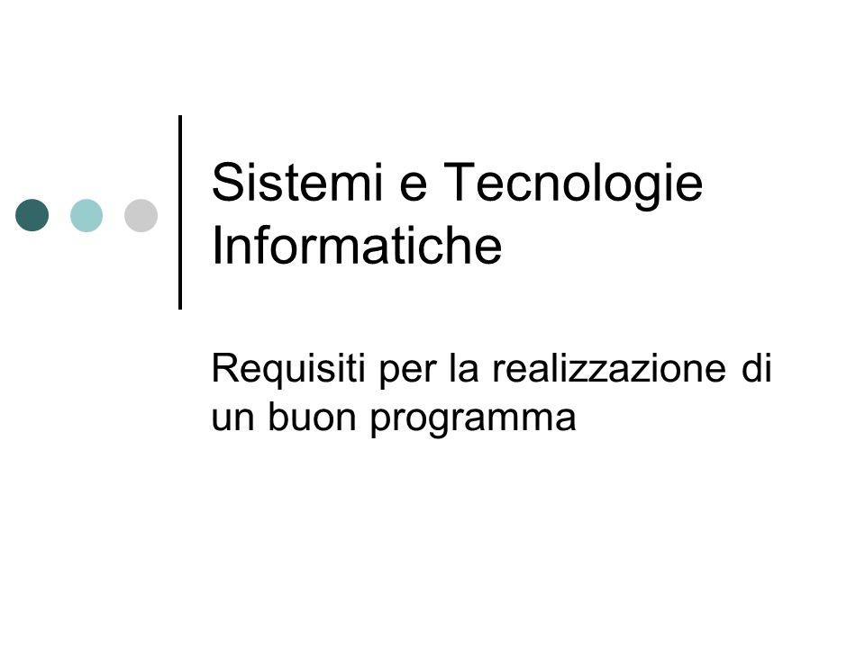 Sistemi e Tecnologie Informatiche Requisiti per la realizzazione di un buon programma