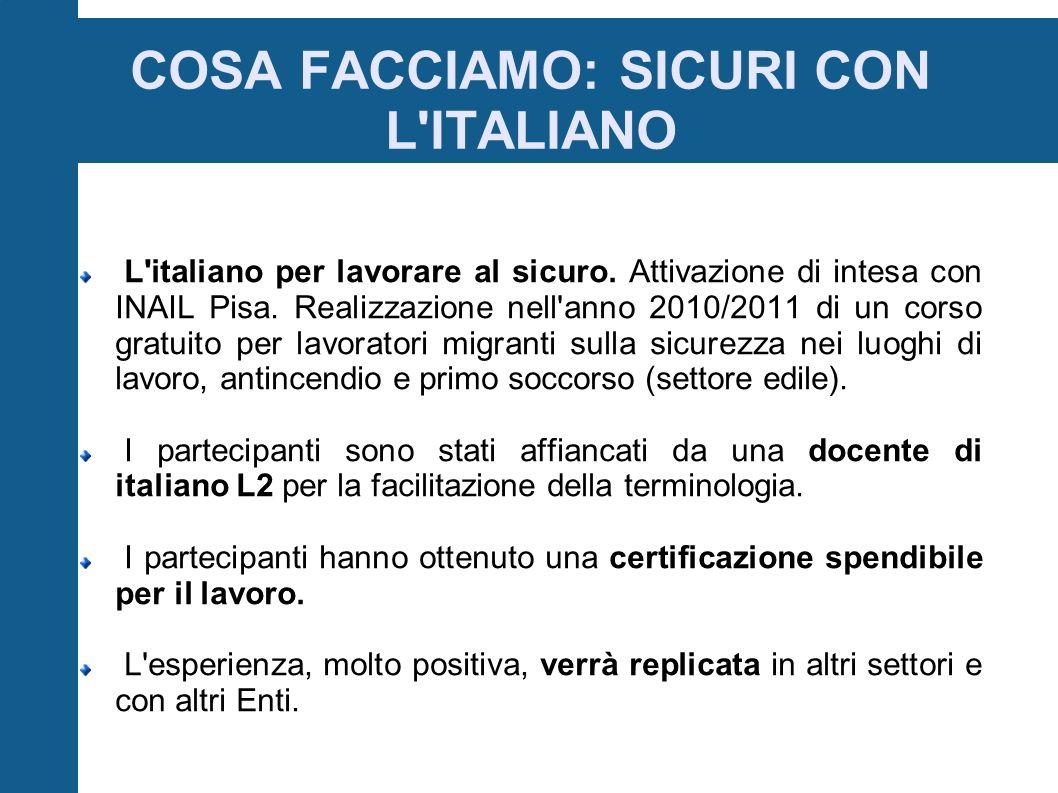 COSA FACCIAMO: SICURI CON L ITALIANO L italiano per lavorare al sicuro.