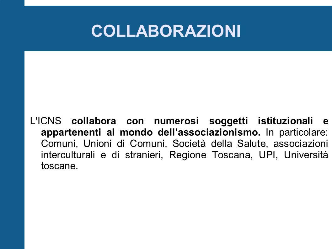 COLLABORAZIONI L ICNS collabora con numerosi soggetti istituzionali e appartenenti al mondo dell associazionismo.