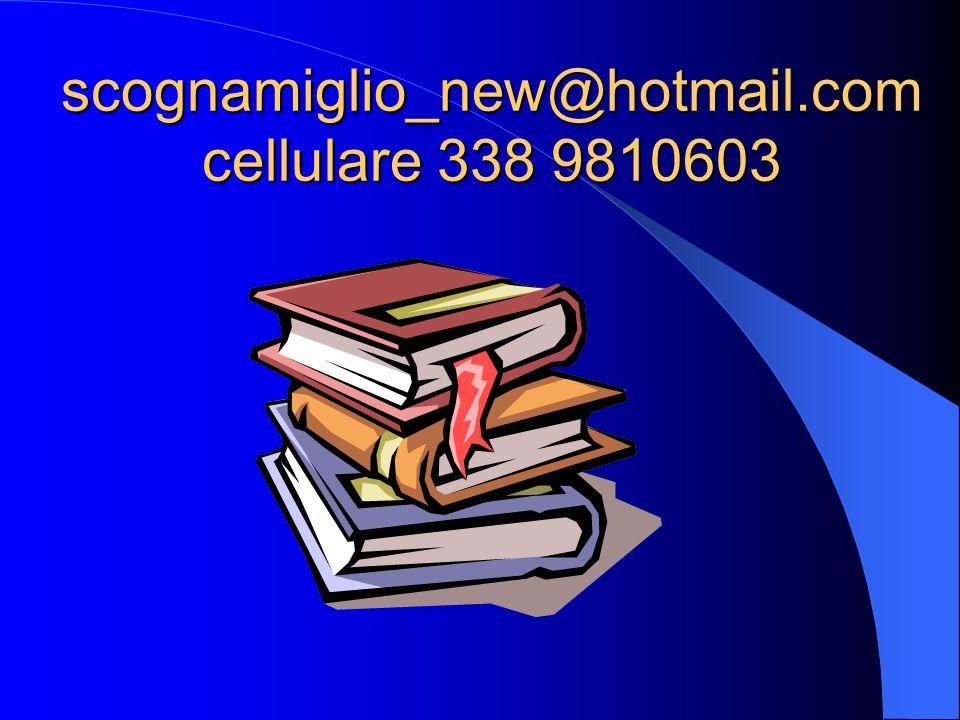 scognamiglio_new@hotmail.com cellulare 338 9810603