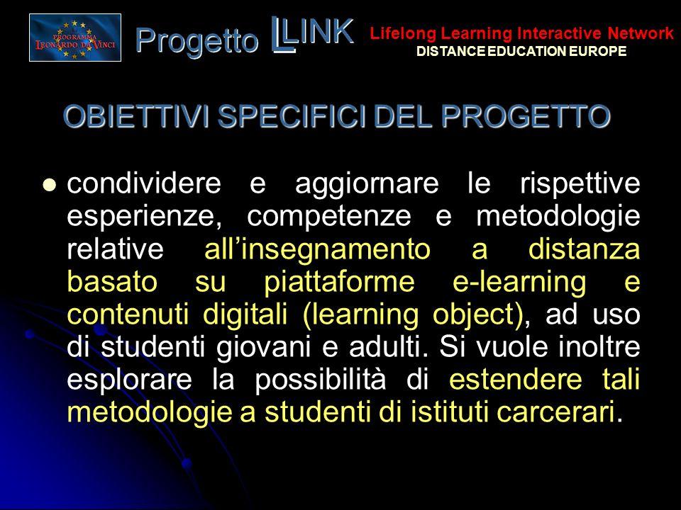 OBIETTIVI SPECIFICI DEL PROGETTO condividere e aggiornare le rispettive esperienze, competenze e metodologie relative allinsegnamento a distanza basat