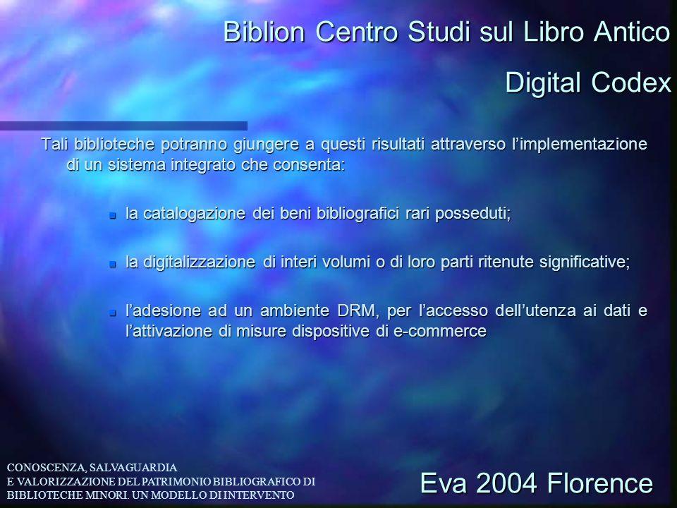 Biblion Centro Studi sul Libro Antico Tali biblioteche potranno giungere a questi risultati attraverso limplementazione di un sistema integrato che co