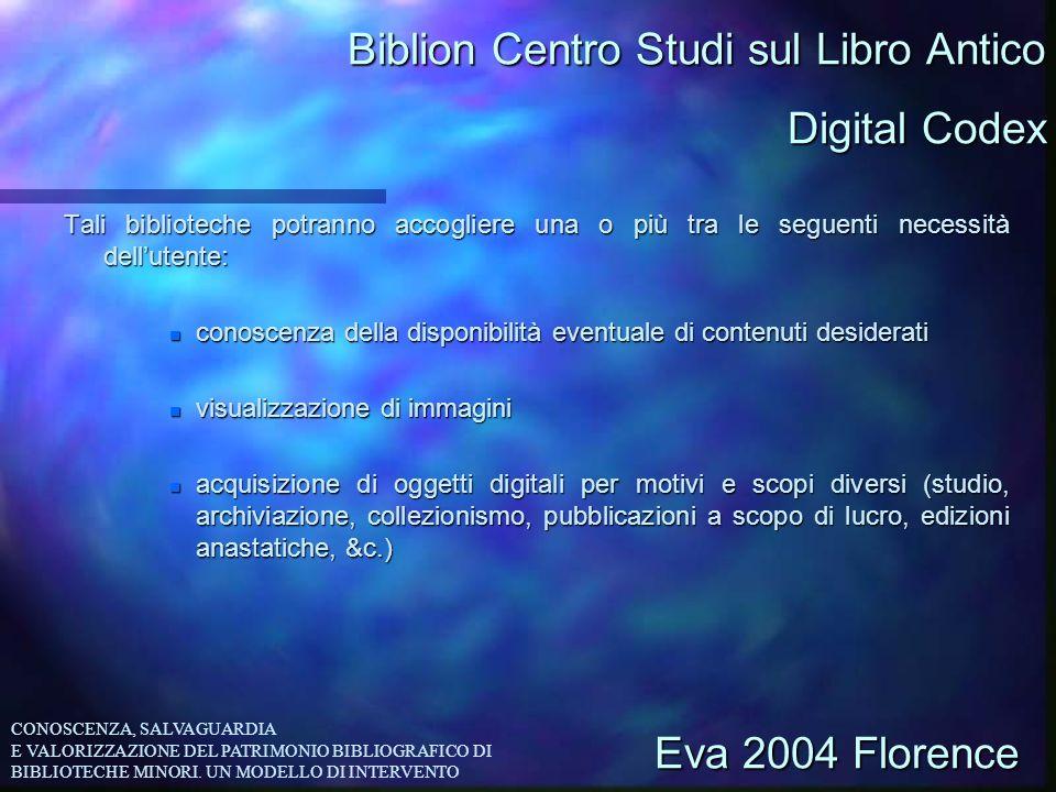 Biblion Centro Studi sul Libro Antico Tali biblioteche potranno accogliere una o più tra le seguenti necessità dellutente: n conoscenza della disponib