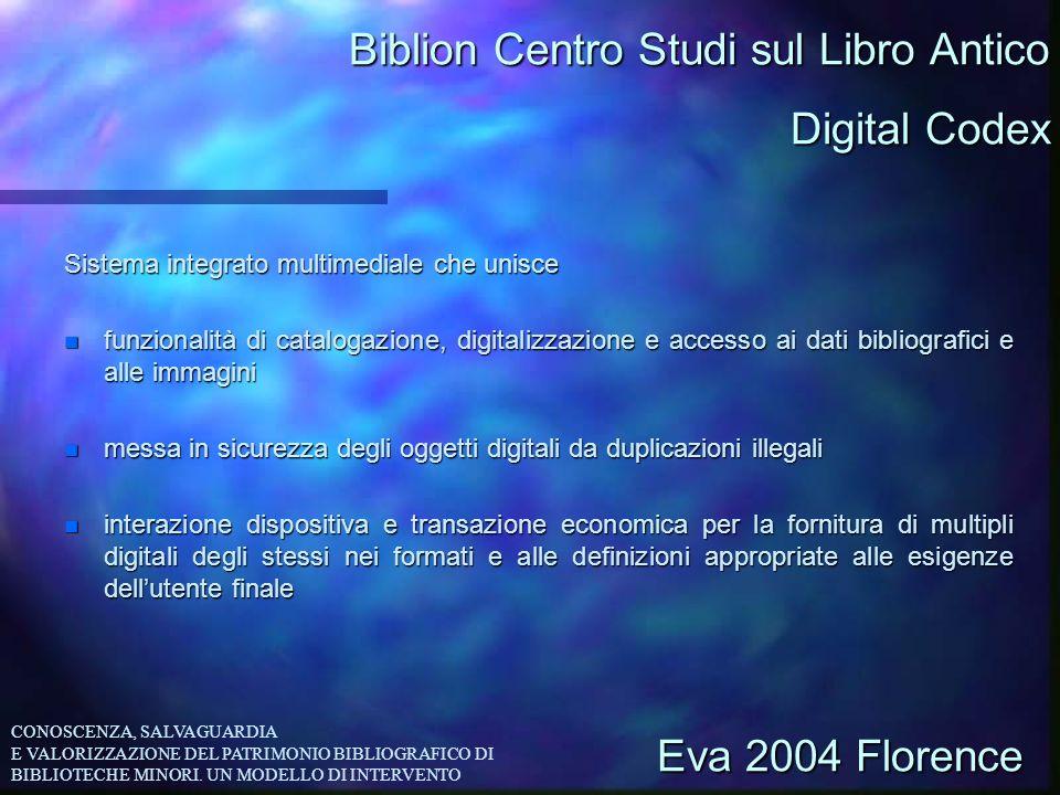 Biblion Centro Studi sul Libro Antico Sistema integrato multimediale che unisce n funzionalità di catalogazione, digitalizzazione e accesso ai dati bi