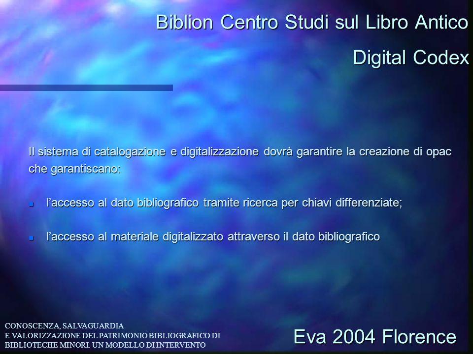 Biblion Centro Studi sul Libro Antico Il sistema di catalogazione e digitalizzazione dovrà garantire la creazione di opac che garantiscano: n laccesso