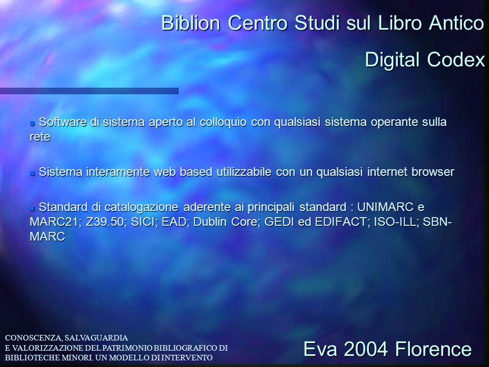 Biblion Centro Studi sul Libro Antico n Software di sistema aperto al colloquio con qualsiasi sistema operante sulla rete n Sistema interamente web ba