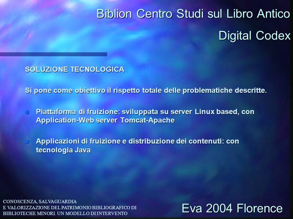 Biblion Centro Studi sul Libro Antico Digital Codex Eva 2004 Florence CONOSCENZA, SALVAGUARDIA E VALORIZZAZIONE DEL PATRIMONIO BIBLIOGRAFICO DI BIBLIO