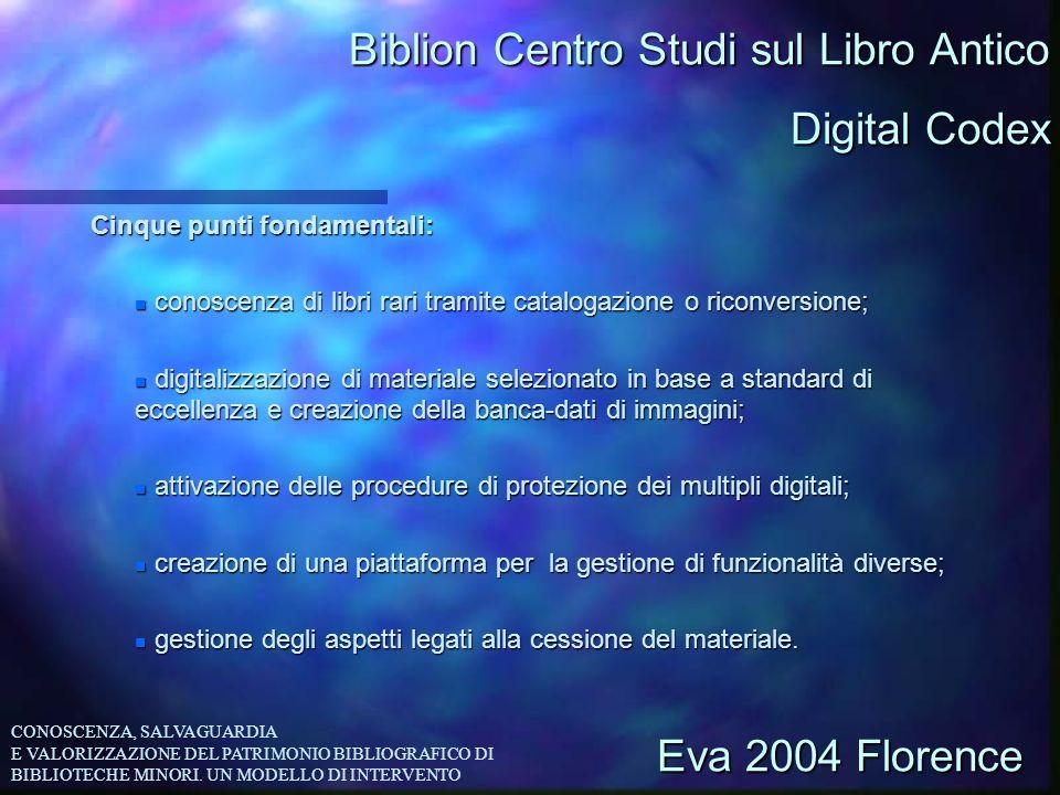 Biblion Centro Studi sul Libro Antico Cinque punti fondamentali: n conoscenza di libri rari tramite catalogazione o riconversione; n digitalizzazione