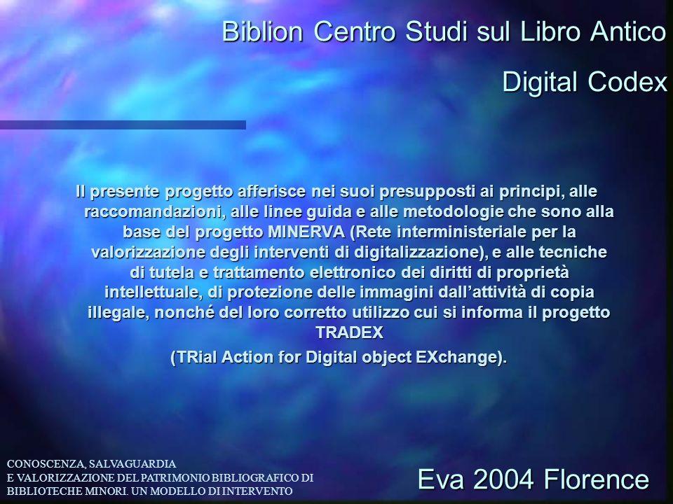 Biblion Centro Studi sul Libro Antico Il presente progetto afferisce nei suoi presupposti ai principi, alle raccomandazioni, alle linee guida e alle m