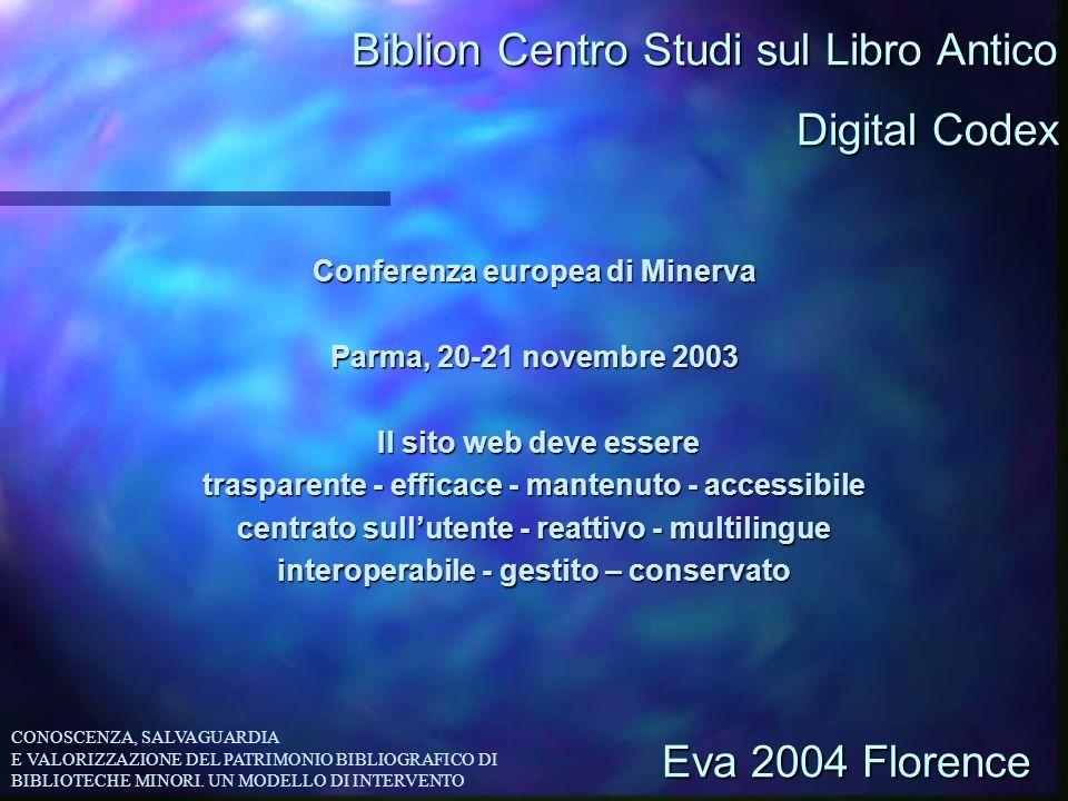 Biblion Centro Studi sul Libro Antico Conferenza europea di Minerva Parma, 20-21 novembre 2003 Il sito web deve essere Il sito web deve essere traspar