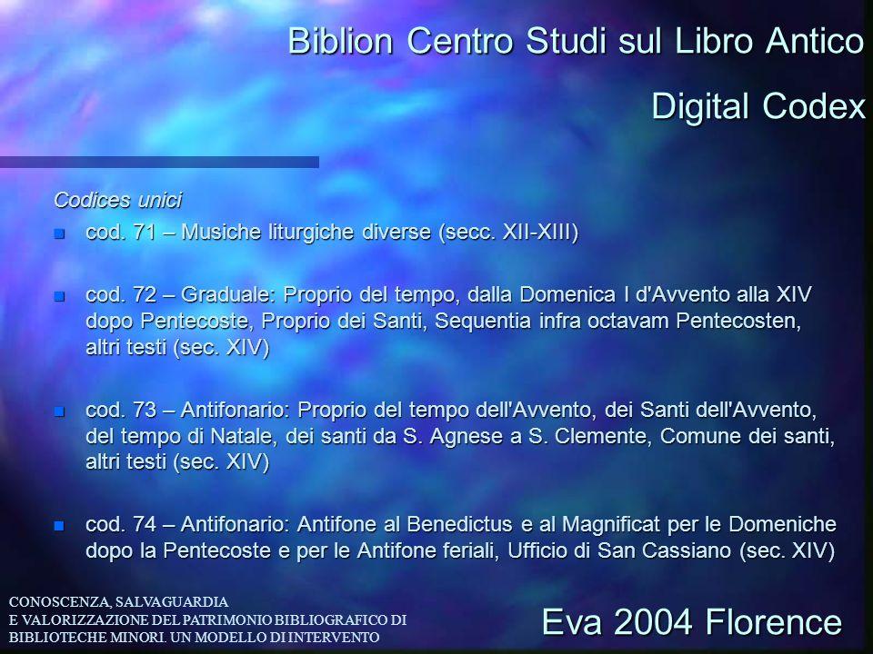 Biblion Centro Studi sul Libro Antico Codices unici n cod. 71 – Musiche liturgiche diverse (secc. XII-XIII) n cod. 72 – Graduale: Proprio del tempo, d