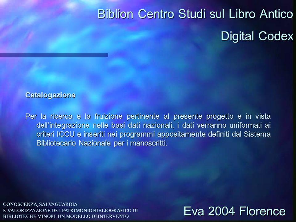 Biblion Centro Studi sul Libro Antico Catalogazione Per la ricerca e la fruizione pertinente al presente progetto e in vista dellintegrazione nelle ba