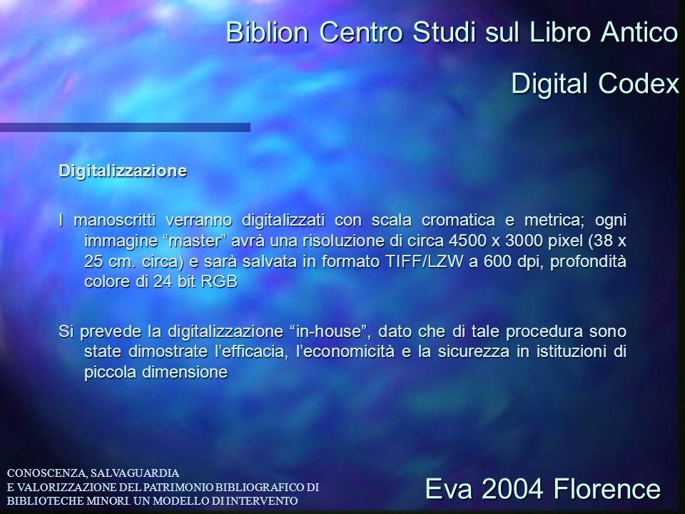 Biblion Centro Studi sul Libro Antico Digitalizzazione I manoscritti verranno digitalizzati con scala cromatica e metrica; ogni immagine master avrà u