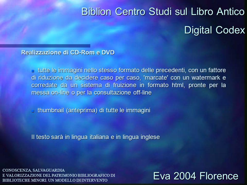 Biblion Centro Studi sul Libro Antico Realizzazione di CD-Rom e DVD n tutte le immagini nello stesso formato delle precedenti, con un fattore di riduz
