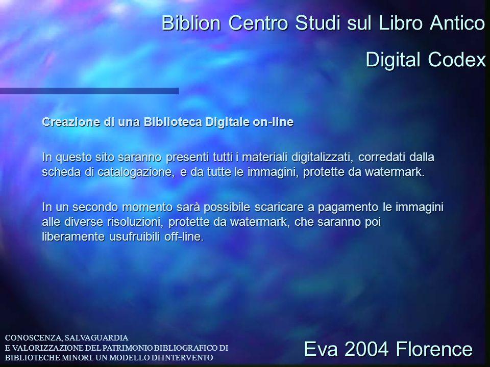 Biblion Centro Studi sul Libro Antico Creazione di una Biblioteca Digitale on-line In questo sito saranno presenti tutti i materiali digitalizzati, co