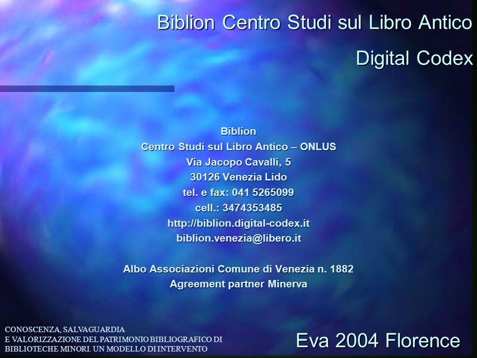 Biblion Centro Studi sul Libro Antico Biblion Centro Studi sul Libro Antico – ONLUS Via Jacopo Cavalli, 5 30126 Venezia Lido tel. e fax: 041 5265099 c