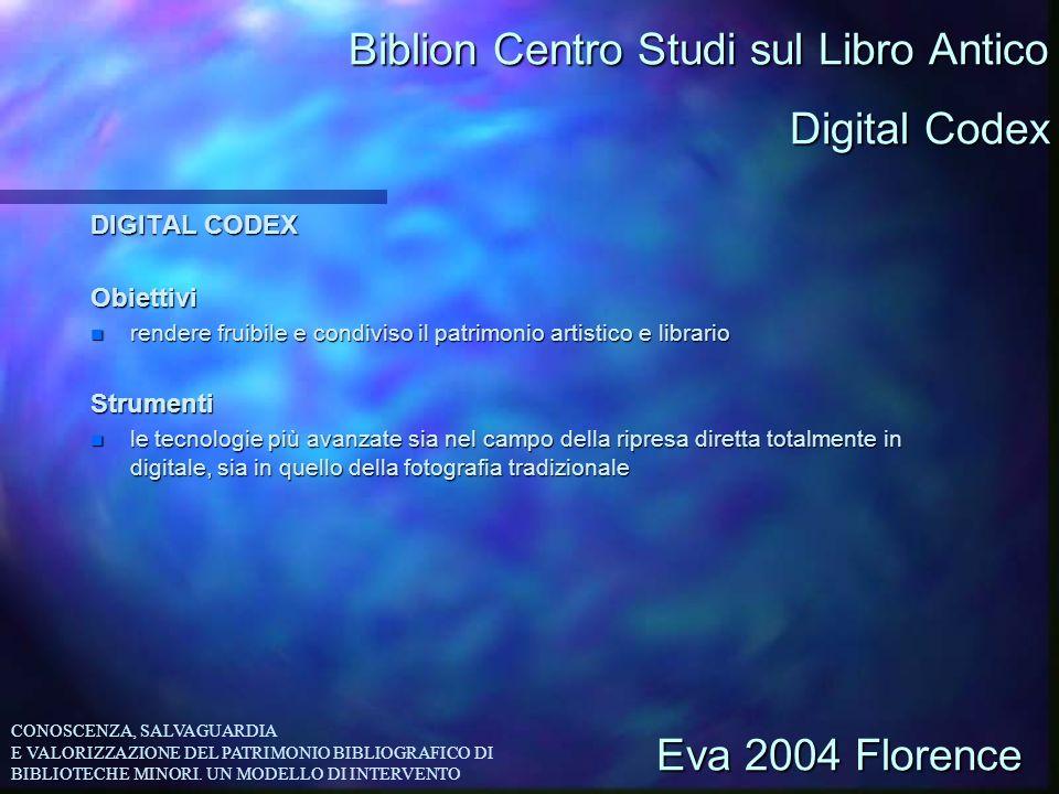 Biblion Centro Studi sul Libro Antico DIGITAL CODEX Obiettivi n rendere fruibile e condiviso il patrimonio artistico e librario Strumenti n le tecnolo