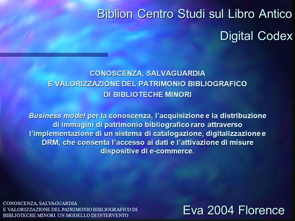 Biblion Centro Studi sul Libro Antico CONOSCENZA, SALVAGUARDIA E VALORIZZAZIONE DEL PATRIMONIO BIBLIOGRAFICO DI BIBLIOTECHE MINORI Business model per