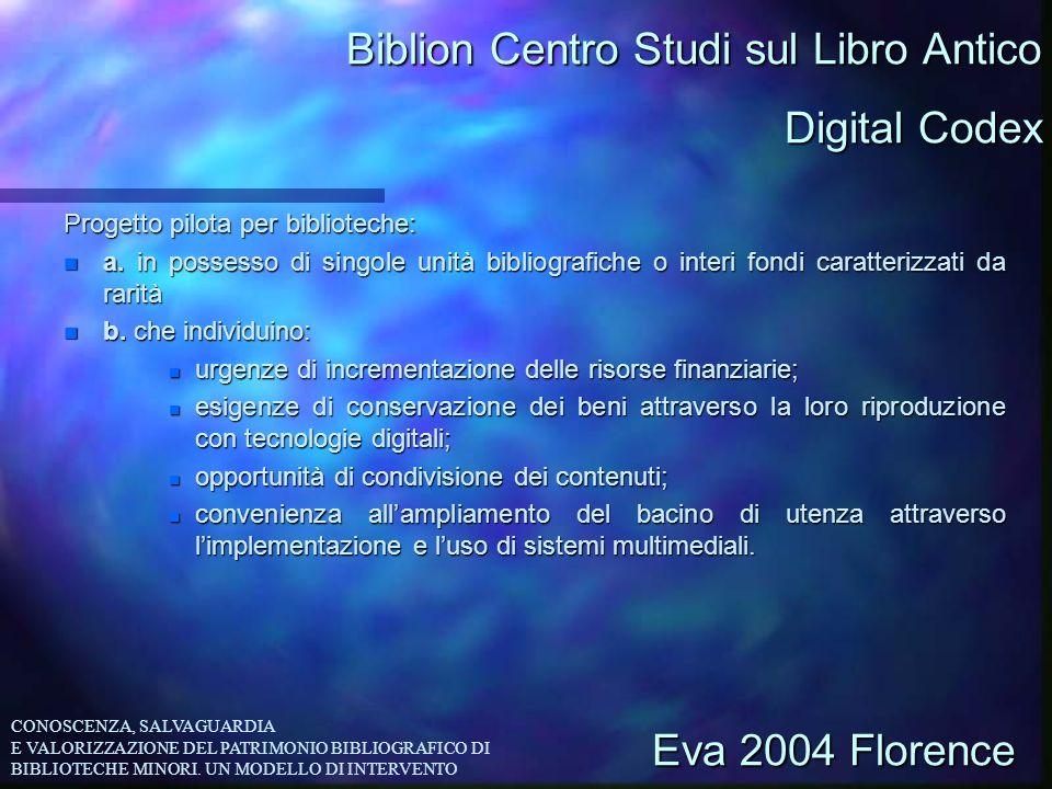 Biblion Centro Studi sul Libro Antico Progetto pilota per biblioteche: n a. in possesso di singole unità bibliografiche o interi fondi caratterizzati