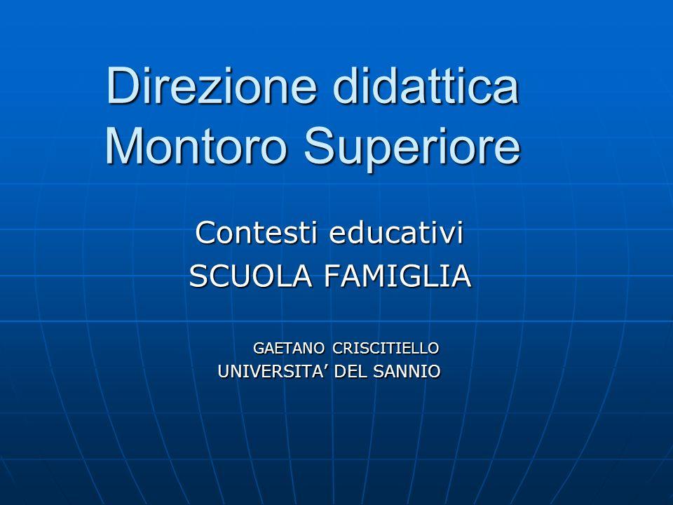 Direzione didattica Montoro Superiore Contesti educativi SCUOLA FAMIGLIA GAETANO CRISCITIELLO UNIVERSITA DEL SANNIO