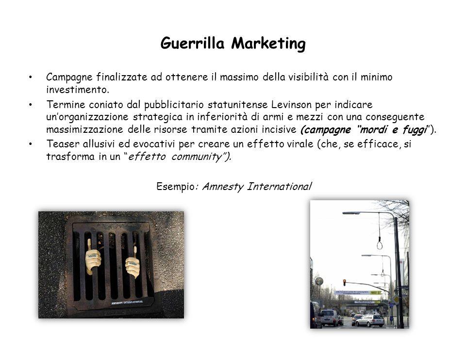 Guerrilla Marketing Campagne finalizzate ad ottenere il massimo della visibilità con il minimo investimento. Termine coniato dal pubblicitario statuni