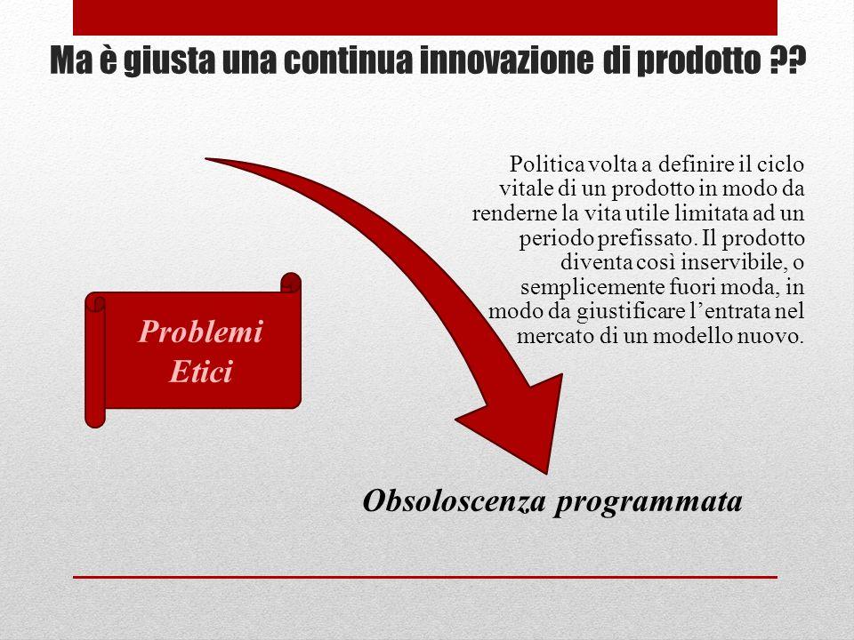 Ma è giusta una continua innovazione di prodotto ?.