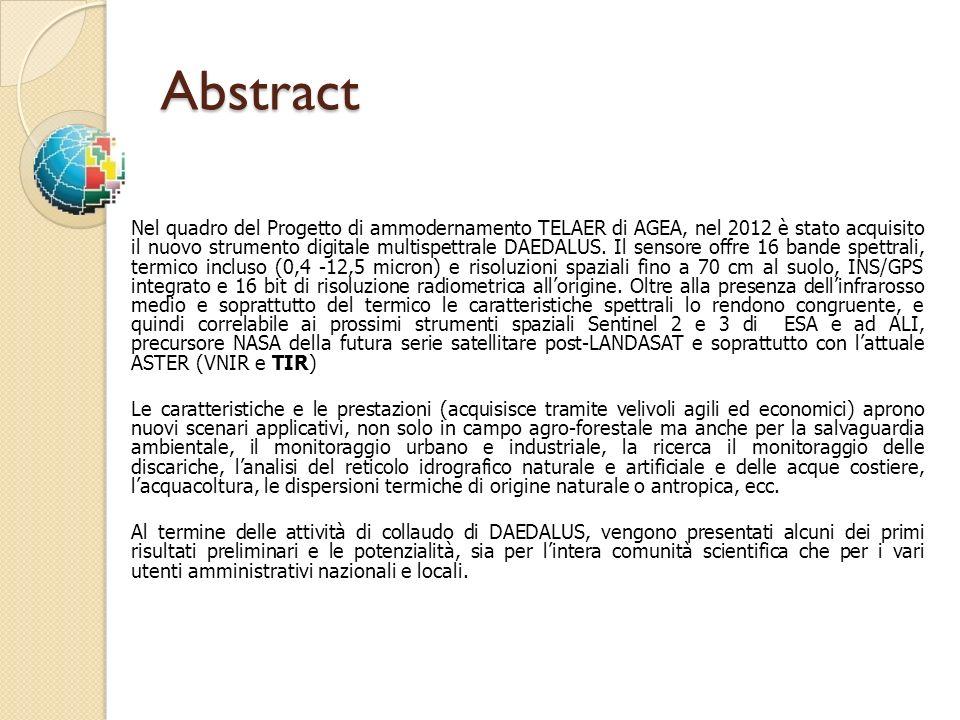 Abstract Nel quadro del Progetto di ammodernamento TELAER di AGEA, nel 2012 è stato acquisito il nuovo strumento digitale multispettrale DAEDALUS. Il