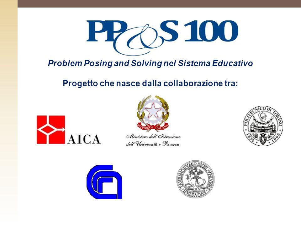Problem Posing and Solving nel Sistema Educativo Progetto che nasce dalla collaborazione tra: