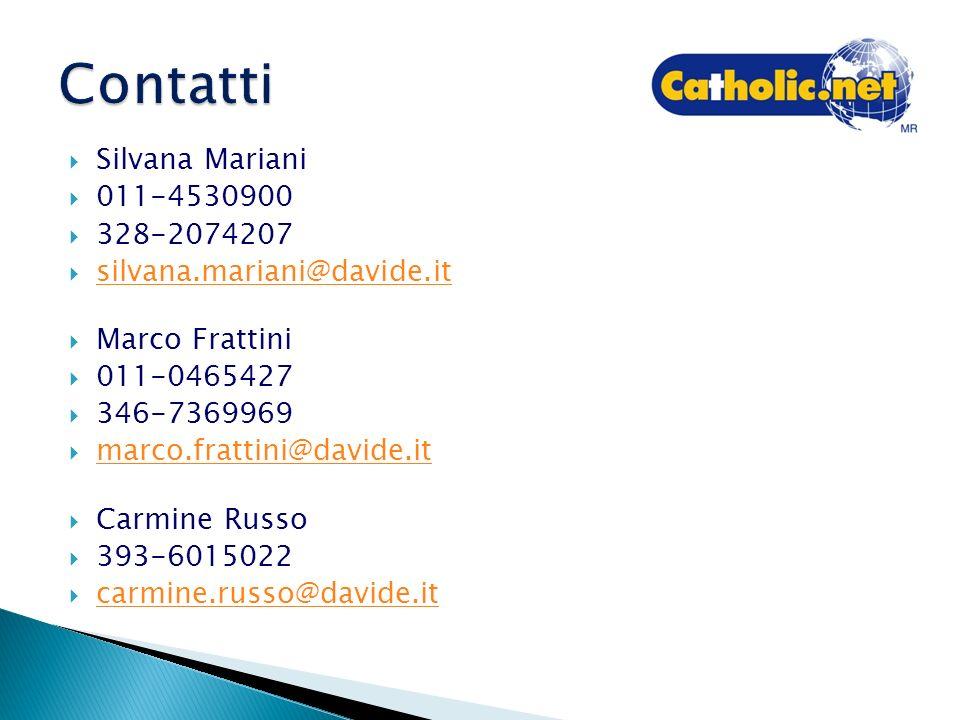 Contatti Silvana Mariani 011-4530900 328-2074207 silvana.mariani@davide.it Marco Frattini 011-0465427 346-7369969 marco.frattini@davide.it Carmine Rus