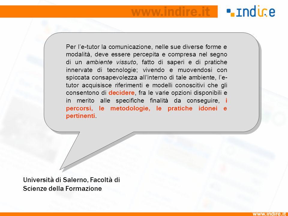 Università di Salerno, Facoltà di Scienze della Formazione Per le-tutor la comunicazione, nelle sue diverse forme e modalità, deve essere percepita e