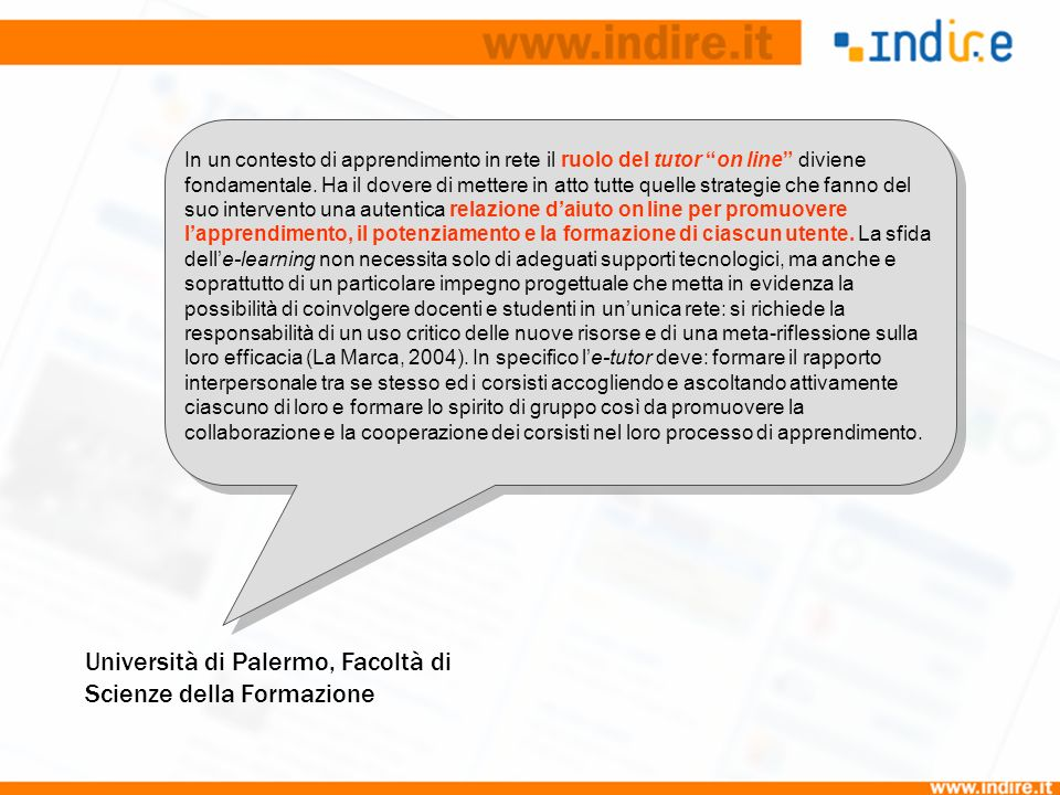 Università di Palermo, Facoltà di Scienze della Formazione In un contesto di apprendimento in rete il ruolo del tutor on line diviene fondamentale. Ha