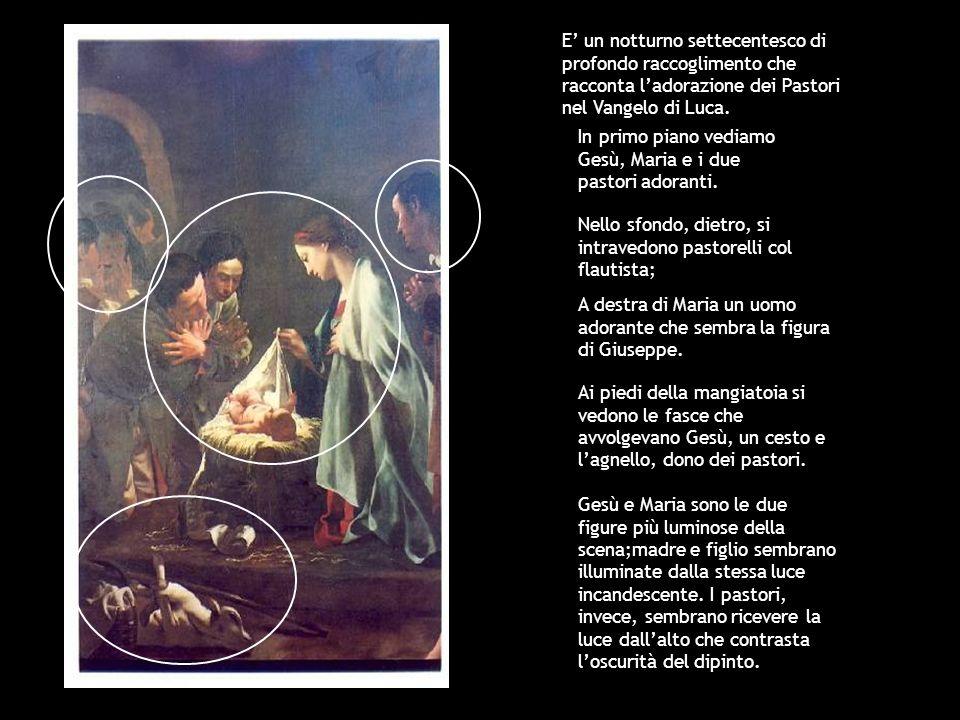 In primo piano vediamo Gesù, Maria e i due pastori adoranti. E un notturno settecentesco di profondo raccoglimento che racconta ladorazione dei Pastor