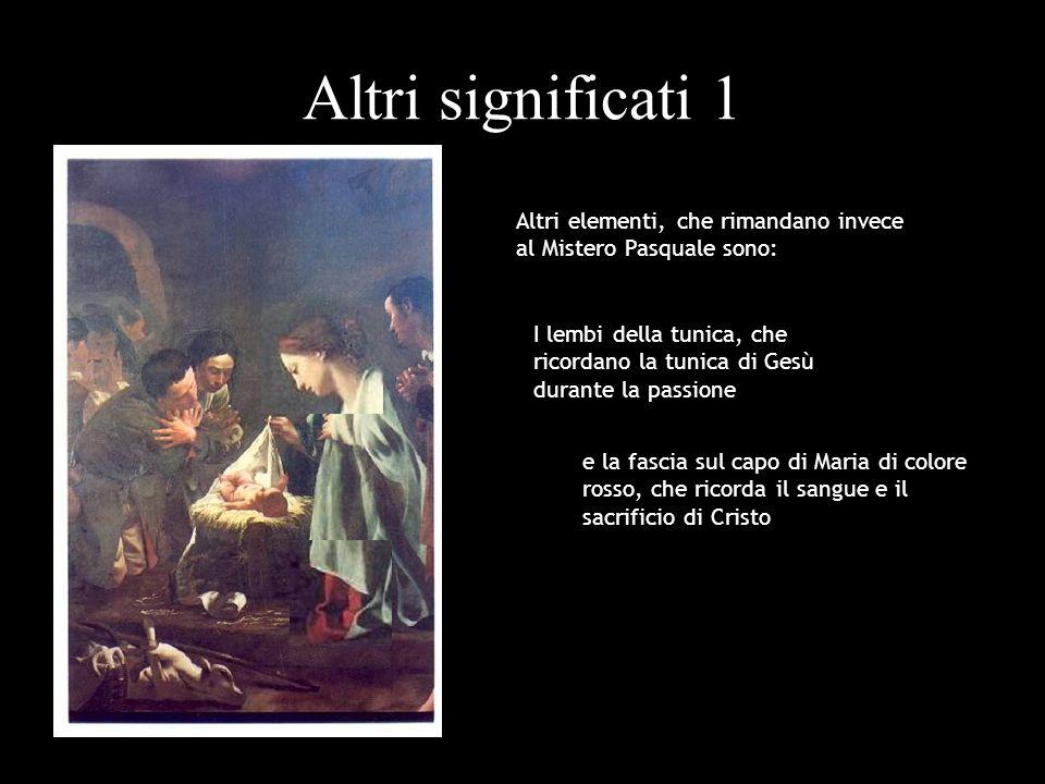 Altri significati 1 Altri elementi, che rimandano invece al Mistero Pasquale sono: e la fascia sul capo di Maria di colore rosso, che ricorda il sangu