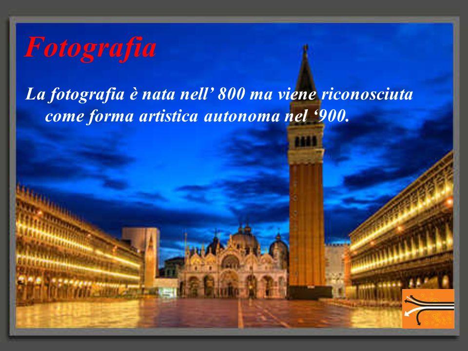 Fotografia La fotografia è nata nell 800 ma viene riconosciuta come forma artistica autonoma nel 900.