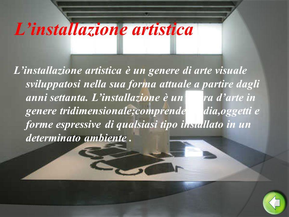 Linstallazione artistica Linstallazione artistica è un genere di arte visuale sviluppatosi nella sua forma attuale a partire dagli anni settanta.