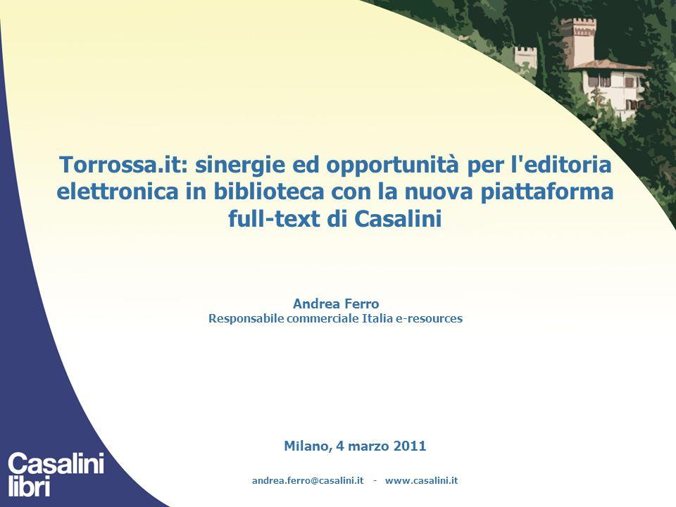 Torrossa.it: sinergie ed opportunità per l'editoria elettronica in biblioteca con la nuova piattaforma full-text di Casalini Andrea Ferro Responsabile