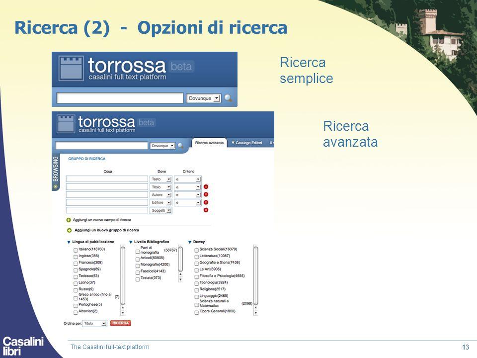 13 Ricerca (2) - Opzioni di ricerca Ricerca semplice Ricerca avanzata The Casalini full-text platform