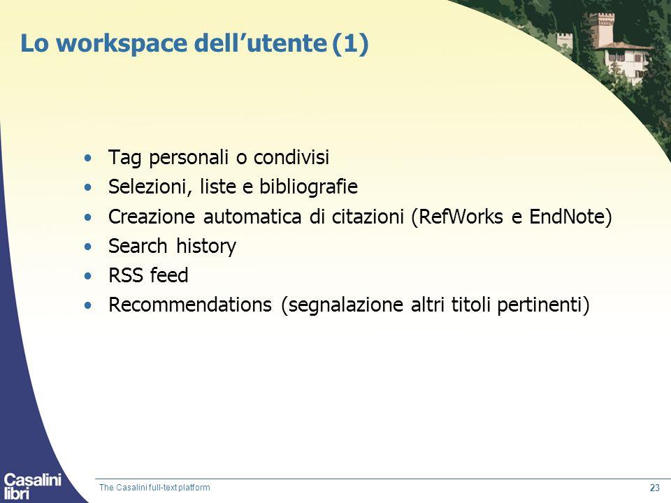 23 Lo workspace dellutente (1) Tag personali o condivisi Selezioni, liste e bibliografie Creazione automatica di citazioni (RefWorks e EndNote) Search