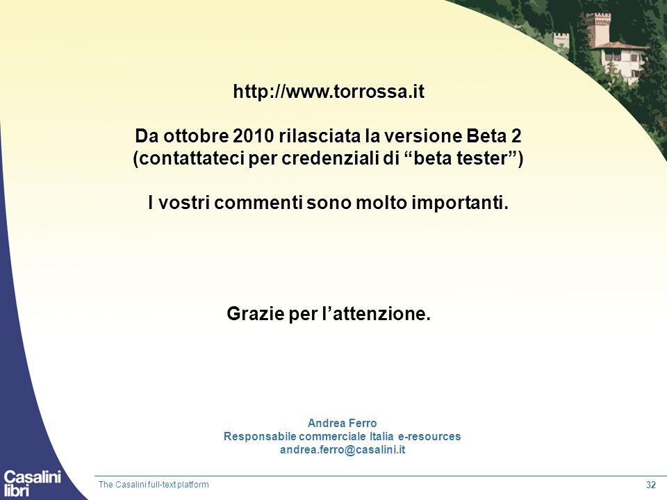 32 The Casalini full-text platform http://www.torrossa.it Da ottobre 2010 rilasciata la versione Beta 2 (contattateci per credenziali di beta tester)