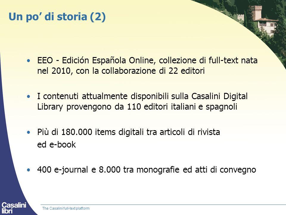 Un po di storia (2) EEO - Edición Española Online, collezione di full-text nata nel 2010, con la collaborazione di 22 editori I contenuti attualmente