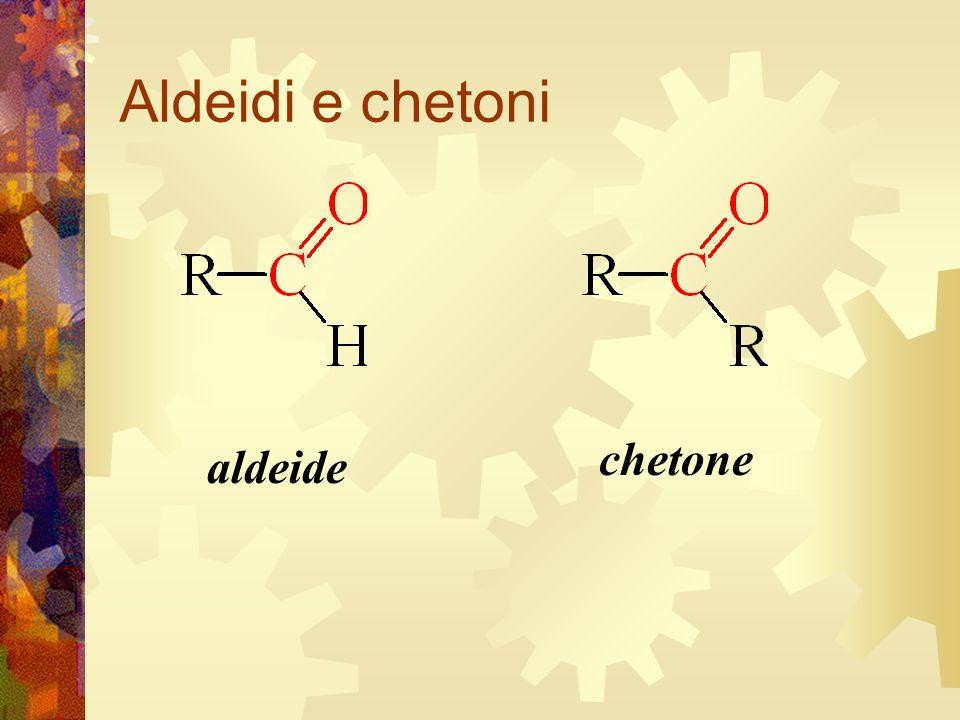 aldeide chetone Aldeidi e chetoni