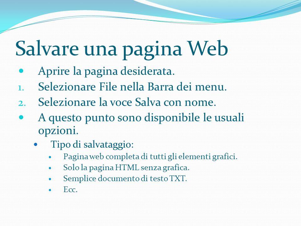 Salvare una pagina Web Aprire la pagina desiderata.