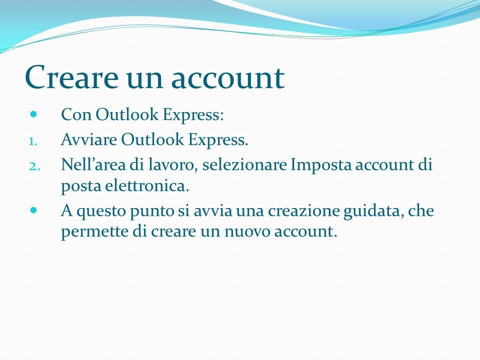 Creare un account Con Outlook Express: 1.Avviare Outlook Express.