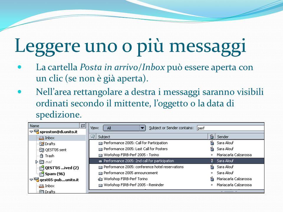 Leggere uno o più messaggi La cartella Posta in arrivo/Inbox può essere aperta con un clic (se non è già aperta).