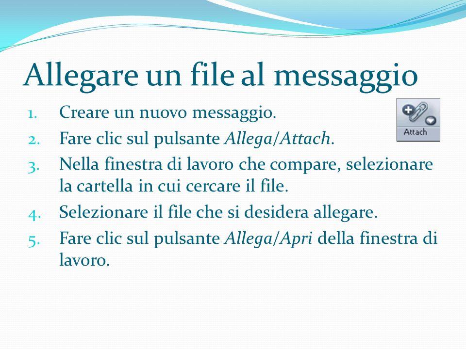 Allegare un file al messaggio 1.Creare un nuovo messaggio.