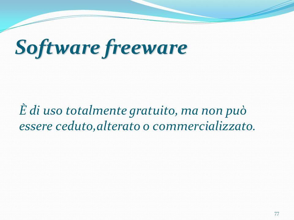 77 Software freeware È di uso totalmente gratuito, ma non può essere ceduto,alterato o commercializzato.