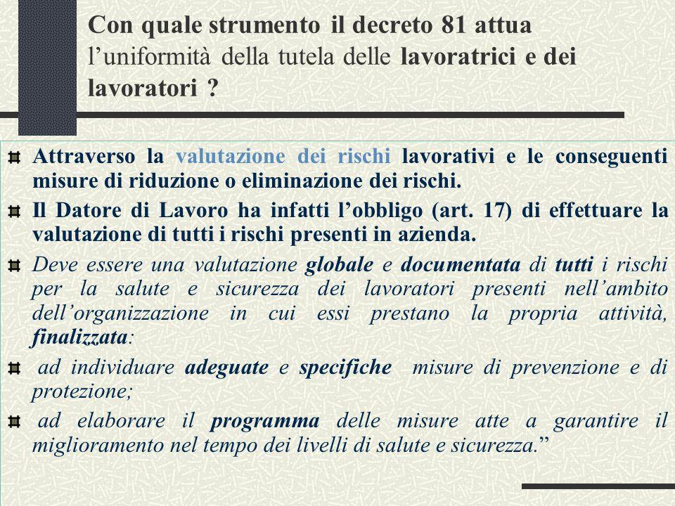Con quale strumento il decreto 81 attua luniformità della tutela delle lavoratrici e dei lavoratori .