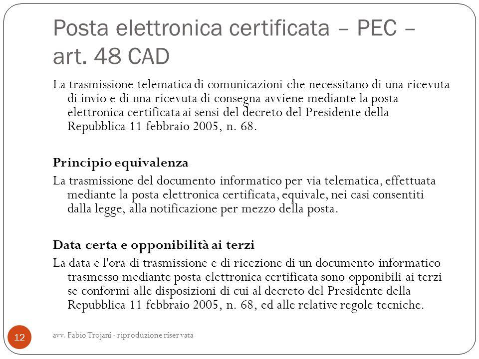 Posta elettronica certificata – PEC – art. 48 CAD La trasmissione telematica di comunicazioni che necessitano di una ricevuta di invio e di una ricevu