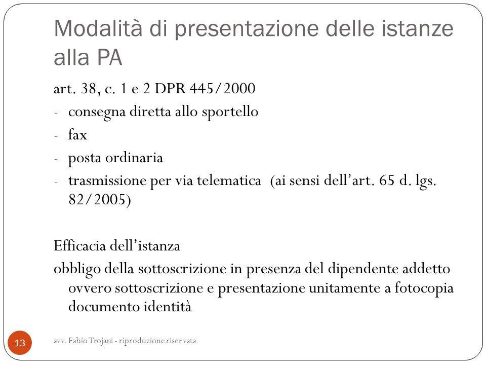 Modalità di presentazione delle istanze alla PA art. 38, c. 1 e 2 DPR 445/2000 - consegna diretta allo sportello - fax - posta ordinaria - trasmission