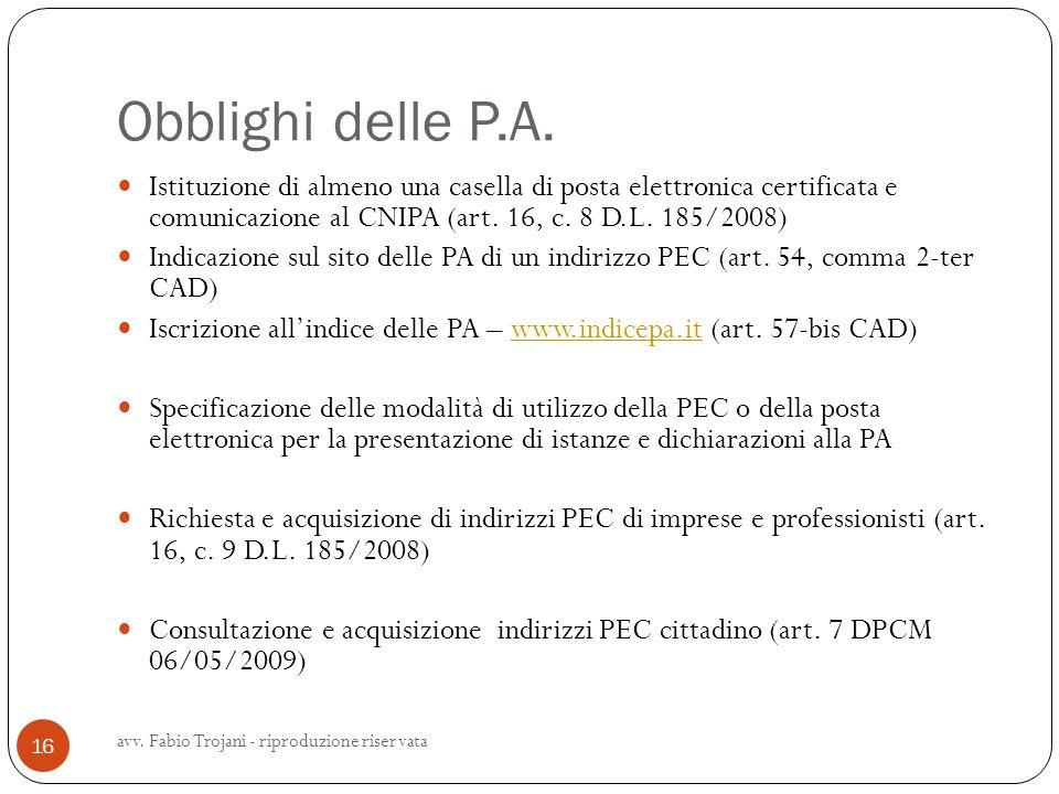 Obblighi delle P.A. Istituzione di almeno una casella di posta elettronica certificata e comunicazione al CNIPA (art. 16, c. 8 D.L. 185/2008) Indicazi